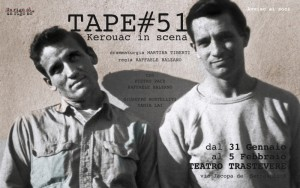 Tape#51, Kerouac in scena: suggestioni beat al Teatro Trastevere