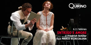 """""""Intrigo e amore"""", l'opera di Schiller arriva al Quirino"""