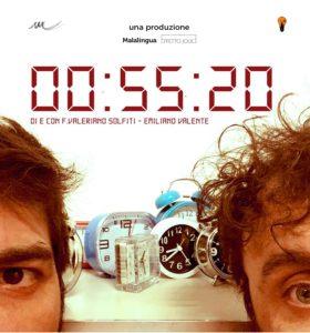 """""""55 Minuti e 20 secondi"""" di e con Valeriano Solfiti ed Emiliano Valente"""