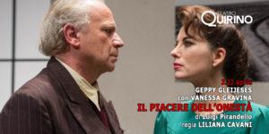 """""""Il piacere dell'onestà"""" di Luigi Pirandello regia Liliana Cavani con Geppy Gleijeses Vanessa Gravina al Quirino"""