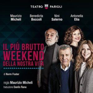 """Al Parioli """"Il più brutto weekend della nostra vita"""" di Norm Foster con la regia di Maurizio Micheli"""