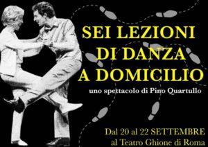 """""""Sei lezioni di danza a domicilio"""", Pino Quartullo dal 20 settembre al Teatro Ghione"""