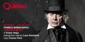 """""""I miserabili"""", Franco Branciarioli porta al Quirino l'epopea di Victor Hugo"""